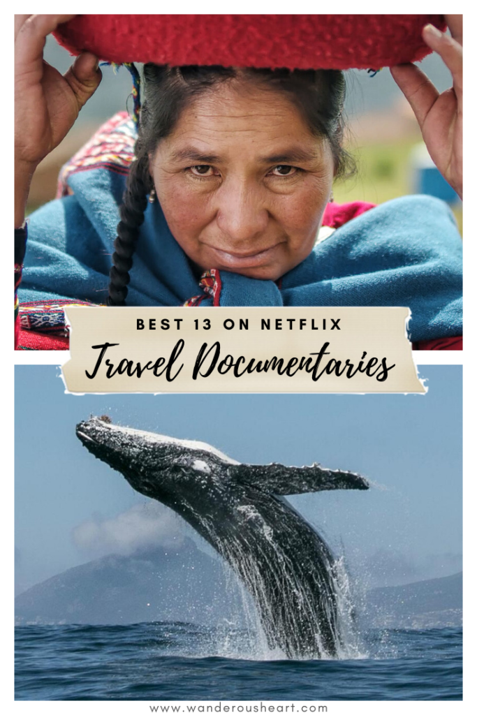 13 of the Best Travel Documentaries on Netflix in 2020 ...